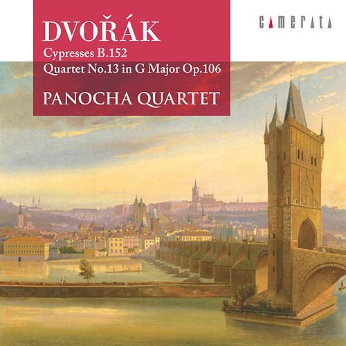 Dvorak: Cypresses B. 152 & Quartet No. 13 in G Major, Op. 106 by Panocha Quartet