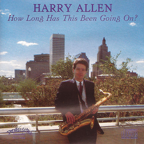 How Long Has This Been Going On? by Harry Allen