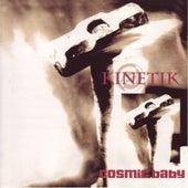 Kinetik by Cosmic Baby