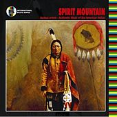 Spirit Mountain - Authentic Music of the American Indian by Various Artists