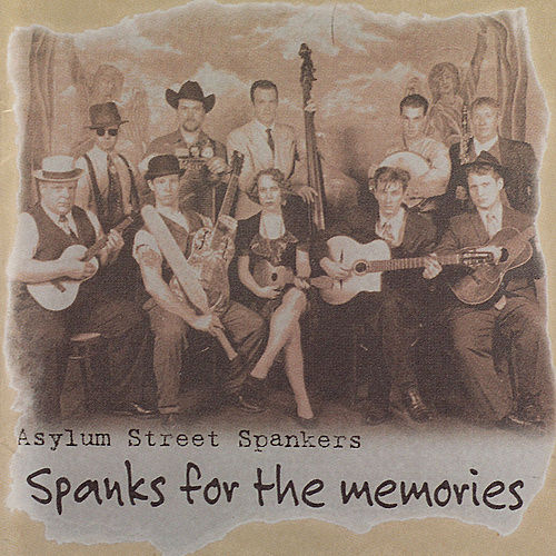 Spanks for the Memories by Asylum Street Spankers