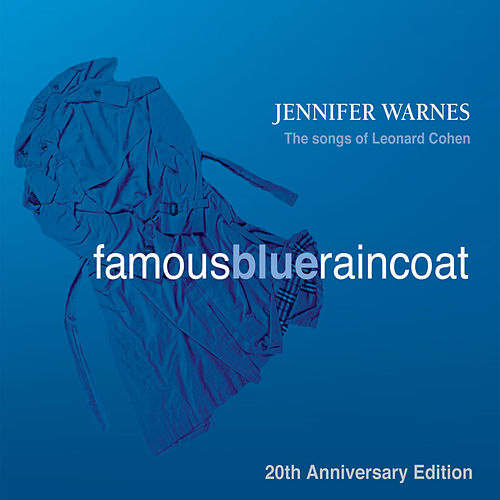 Famous Blue Raincoat: 20th Anniversary Edition by Jennifer Warnes