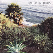 Two Discover by Ball-Point Birds
