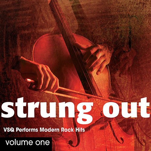 Strung Out: The String Quartet Tribute to Modern Rock Hits Volume 1 by Vitamin String Quartet
