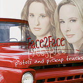 Pistols And Pickup Trucks by Face 2 Face