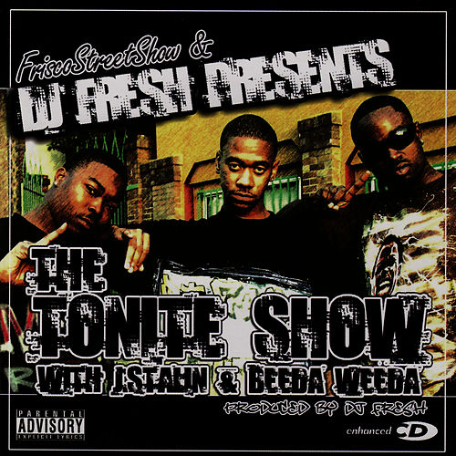 Dj Fresh Presents: The Tonite Show by Beeda Weeda