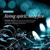 Living Spirit, Holy Fire: Volume 1 by David Haas