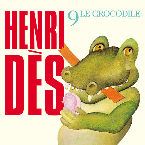 Le Crocodile by Henri Dès