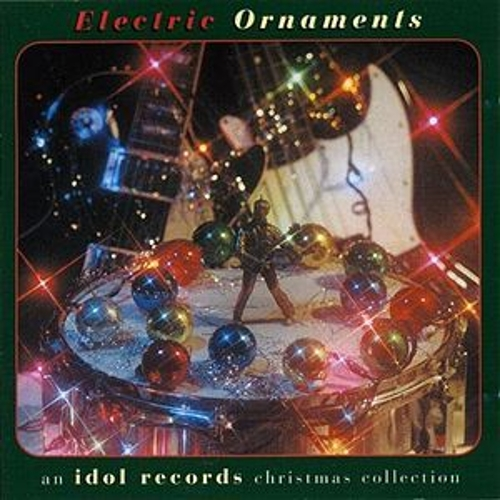 Electric Ornaments-An Idol Records Christmas Collection by Various Artists