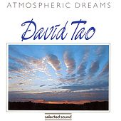 Atmospheric Dreams by David Tao