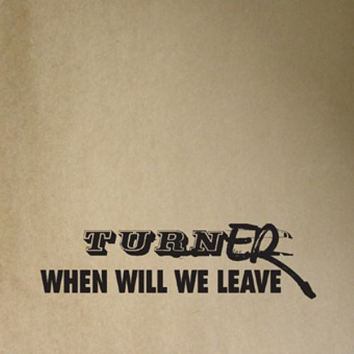 When We Will Leave by Turner