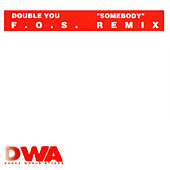 Somebody F.O.S. Remix by The Double U