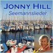 Seemannlieder, Von Häfen Und Der Hohen See by Jonny Hill