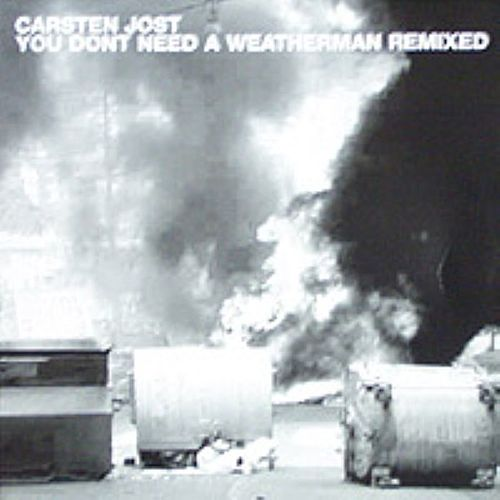 You don`t need a weatherman remixed by Carsten Jost