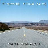 On The Road Again by Frank Fischer