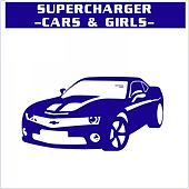 Cars & Girls by Supercharger