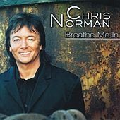 Breathe Me In by Chris Norman