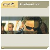 House Music Lover by Swen G*