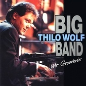 Mr.Grooverix by Thilo Wolf Big Band