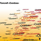Overdose by Tomcraft
