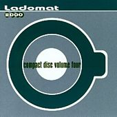 Compact Disco Volume Four - Ladomat 2000 by Various Artists
