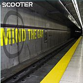 Mind The Gap von Scooter