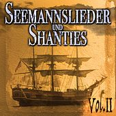 Seemannslieder und Shanties Vol. 2 by Various Artists