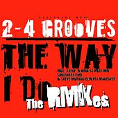 Like the Way I Do (The Remixes) by 2-4 Grooves