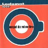 Compact Disco Volume Three - Ladomat2000 by Various Artists