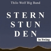 Sternstunden in Swing by Thilo Wolf Big Band