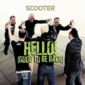 Hello! (Good To Be Back) von Scooter