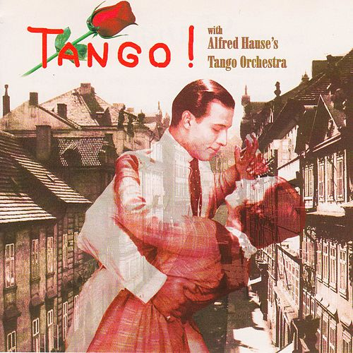 Tango by Tango Orchester Alfred Hause