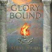 Glory Bound by Steve Haun