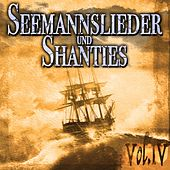 Seemannslieder und Shanties Vol. 4 by Various Artists