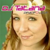 Peace & Love by DJ Tatana