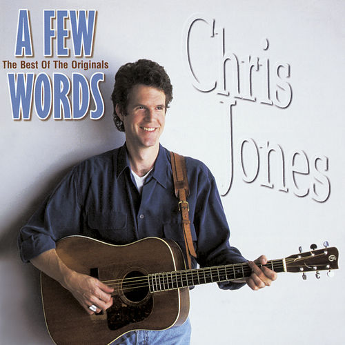A Few Words: The Best of the Originals by Chris Jones