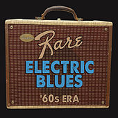 Super Rare Electric Blues '60s Era by Various Artists
