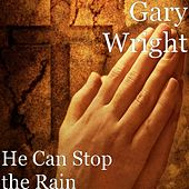 He Can Stop the Rain by Gary Wright
