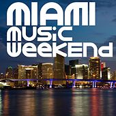 Miami Music Weekend by Various Artists