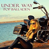 Under Way Pop Balladen by Various Artists