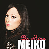 Be Mine by Meiko