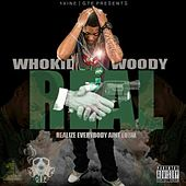 R.E.A.L (Realize Everybody Aint Loyal) by Who Kid Woody
