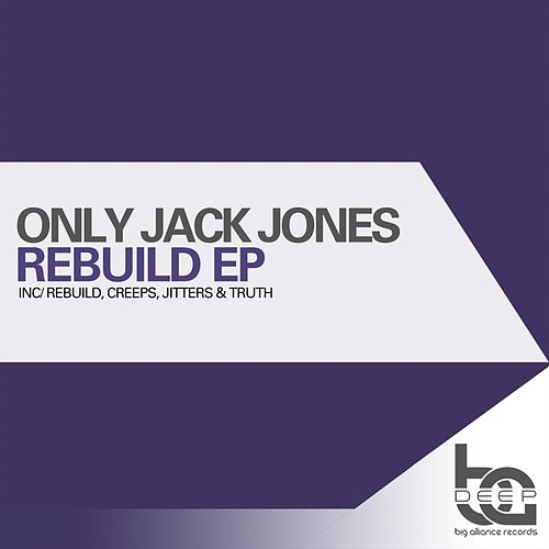 Rebuild EP by Only Jack Jones