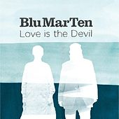 Love Is The Devil by Blu Mar Ten