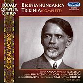 Bicinia Hungarica Tricinia (Complete) by Various Artists