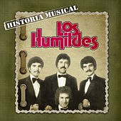 Historia Musical by Los Humildes