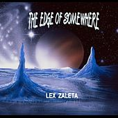 The Edge of Somewhere by Lex Zaleta
