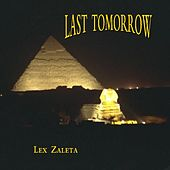 Last Tomorrow by Lex Zaleta