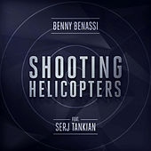 Shooting Helicopters (Radio Edit) by Benny Benassi