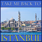 Take Me Back To Istanbul by Spirit